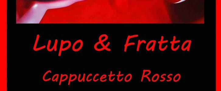 C'era una volta – Lupo & Fratta
